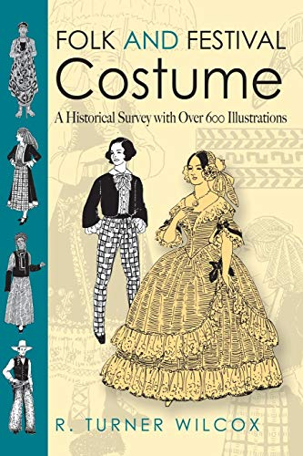 Folk and Festival Costume: A Historical Survey with Over 600 Illustrations (Folk and Festival Costume of the World) von Dover Publications