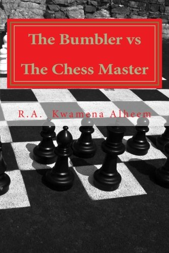 The Bumbler vs The Chess Master von CreateSpace Independent Publishing Platform