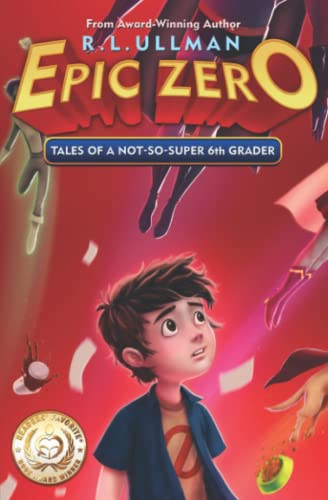 Epic Zero: Tales of a Not-So-Super 6th Grader von But That's Another Story ... Press