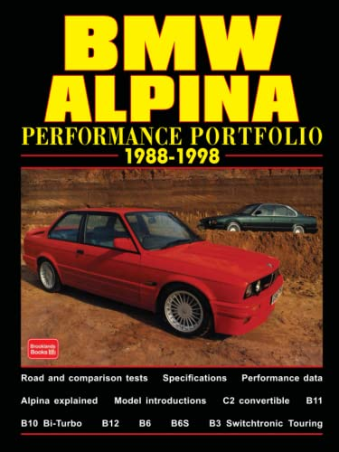 BMW ALPINA PERFORMANCE PORTFOLIO 1988-1998: A Collection of Road and Comparison Tests and Technical Data
