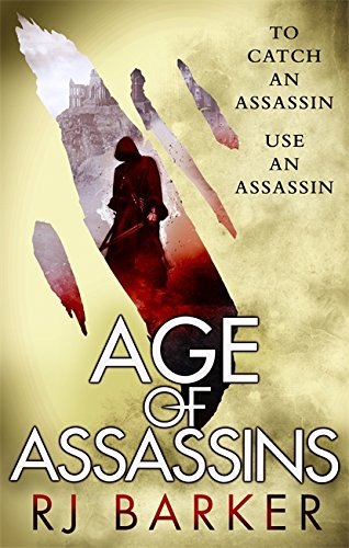 Age of Assassins: (The Wounded Kingdom Book 1) To catch an assassin, use an assassin... von Little, Brown Book Group