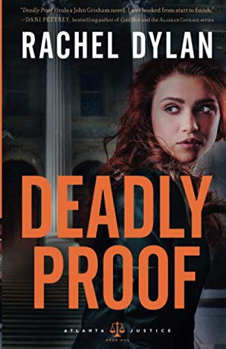 Deadly Proof (Atlanta Justice, Band 1) von Bethany House Publishers