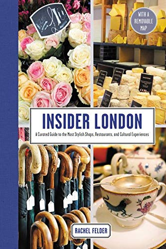 Insider London: A Curated Guide to the Most Stylish Shops, Restaurants, and Cultural Experiences von Harpercollins Us; Harper Design
