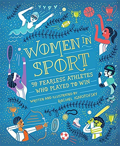 Women in Sport: Fifty Fearless Athletes Who Played to Win von Hachette Children's Book