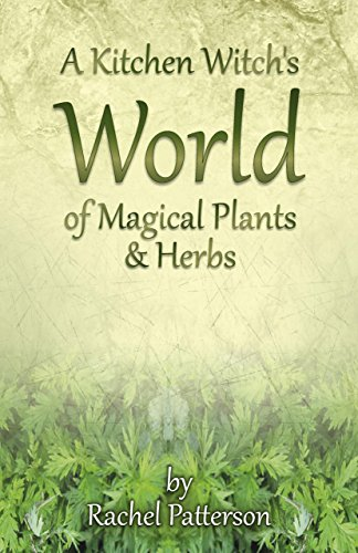 Patterson, R: Kitchen Witch's World of Magical Herbs & Plant von John Hunt Publishing