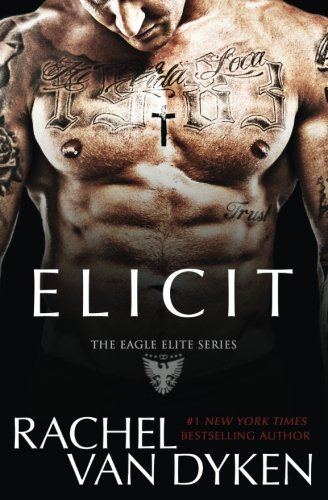 Elicit (Eagle Elite Series, Band 4) von CreateSpace Independent Publishing Platform
