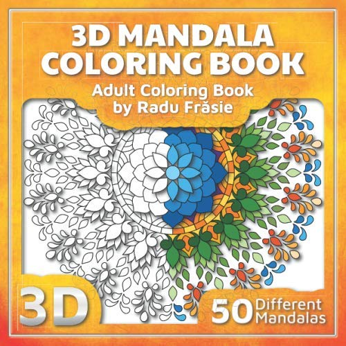 3D Mandala Coloring Book: Adult Coloring Book (3D Mandalas, Band 1) von Independently published