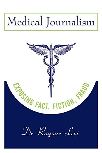 Medical Journalism: Exposing Fact, Fiction, Fraud von John Wiley & Sons