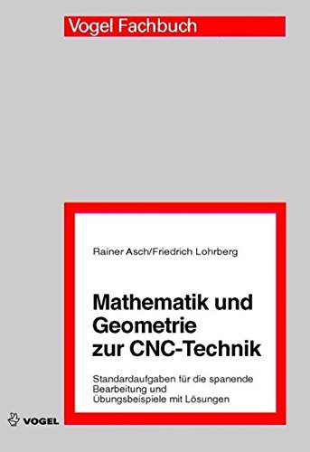 Mathematik und Geometrie zur CNC-Technik von Vogel Communications Group GmbH & Co. KG