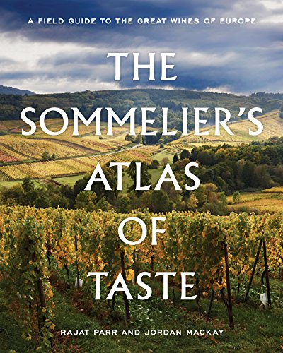 The Sommelier's Atlas of Taste: A Field Guide to the Great Wines of Europe von Ten Speed Press