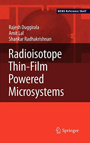Radioisotope Thin-Film Powered Microsystems (MEMS Reference Shelf, Band 6) von Springer