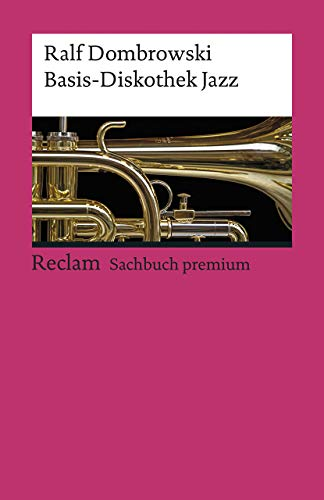 Basis-Diskothek Jazz (Reclams Universal-Bibliothek) von Reclam Philipp Jun.