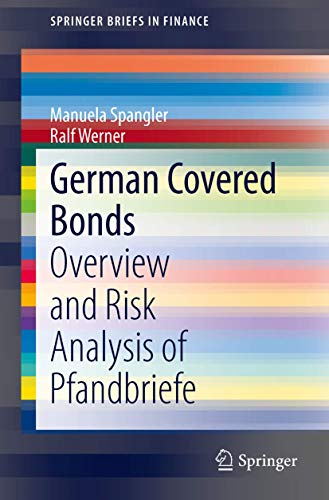 German Covered Bonds: Overview and Risk Analysis of Pfandbriefe (SpringerBriefs in Finance)