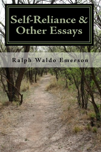 Self-Reliance & Other Essays by Ralph Waldo Emerson von Createspace
