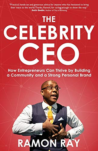 The Celebrity CEO: How Entrepreneurs Can Thrive by Building a Community and a Strong Personal Brand von Indigo River Publishing