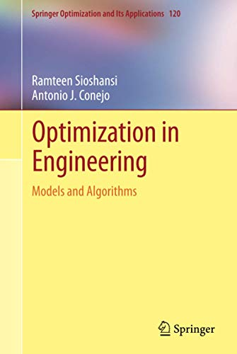 Optimization in Engineering: Models and Algorithms (Springer Optimization and Its Applications, Band 120)