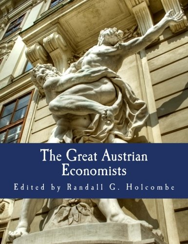 The Great Austrian Economists (Large Print Edition)