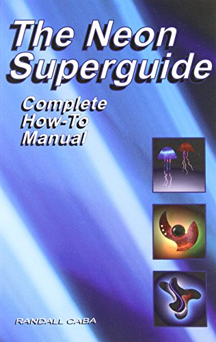 The Neon SuperGuide Complete How-To Manual von NEON PR
