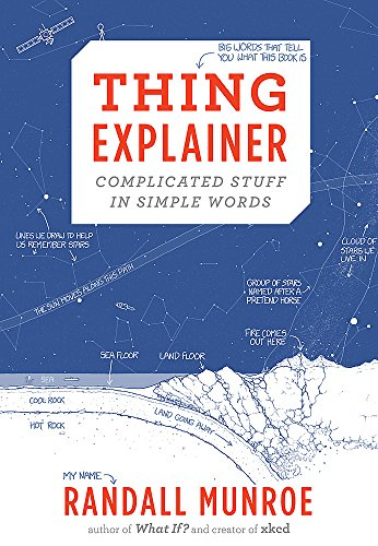 Thing Explainer: Complicated Stuff in Simple Words von Hodder And Stoughton Ltd.