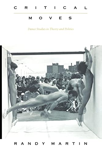 Critical Moves: Dance Studies in Theory and Politics von Duke University Press
