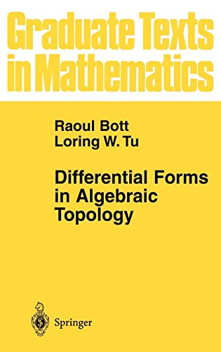 Differential Forms in Algebraic Topology (Graduate Texts in Mathematics, Band 82) von Springer