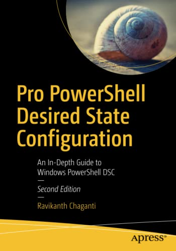 Pro PowerShell Desired State Configuration: An In-Depth Guide to Windows PowerShell DSC von Apress