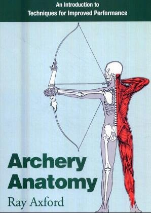 Archery Anatomy: An Introduction to Techniques for Improved Performance von Souvenir Press Ltd
