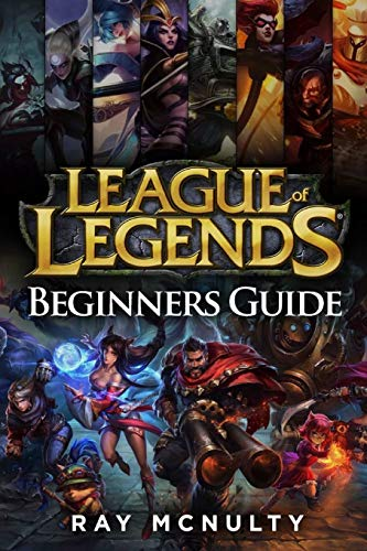 League of Legends Beginners Guide: Champions, abilities, runes, summoner spells, items, summoner's rift and strategies, jungling, warding, trinket guide, freezing in lane, trading in lane, skins von Independently published
