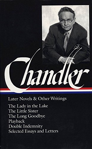 Raymond Chandler: Later Novels and Other Writings (LOA #80): The Lady in the Lake / The Little Sister / The Long Goodbye / Playback / Double ... of America Raymond Chandler Edition, Band 2)