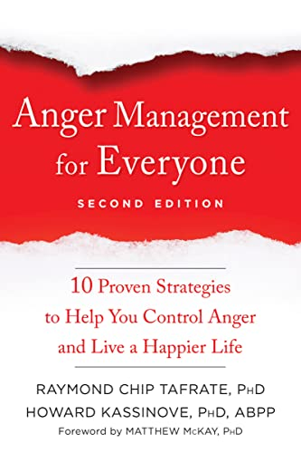 Anger Management for Everyone: Ten Proven Strategies to Help You Control Anger and Live a Happier Life von New Harbinger