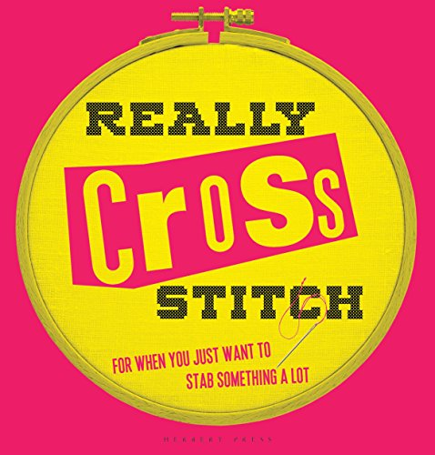 Really Cross Stitch: For when you just want to stab something a lot von Bloomsbury Trade; Herbert Press