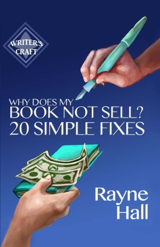 Why Does My Book Not Sell? 20 Simple Fixes (Writer's Craft, Band 9) von CreateSpace Independent Publishing Platform