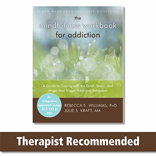 Mindfulness Workbook for Addiction: A Guide to Coping with the Grief, Stress and Anger that Trigger Addictive Behaviors (A New Harbinger Self-Help Workbook) von New Harbinger Publications