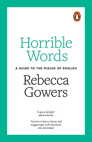 Horrible Words: A Guide to the Misuse of English von Particular Books