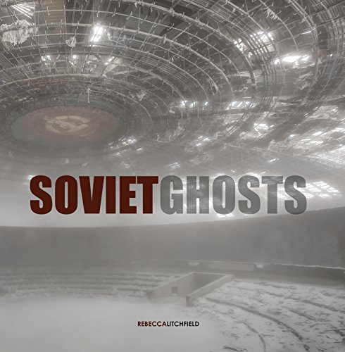 Litchfield, R: Soviet Ghosts: A Communist Empire in Decay (Carpet Bombing Culture)