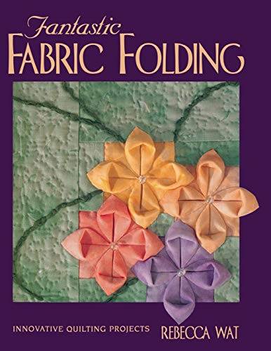 Fantastic Fabric Folding: Innovative Quilting Projects - Print on Demand Edition von Field's Fabrics
