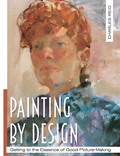 Painting by Design: Getting to the Essence of Good Picture-Making (Master Class) von Echo Point Books & Media