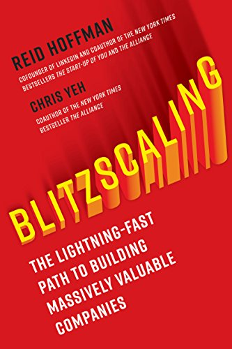 Blitzscaling: The Lightning-Fast Path to Building Massively Valuable Companies von Random House LCC US