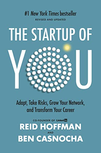 The Start-up of You: Adapt to the Future, Invest in Yourself, and Transform Your Career von Currency