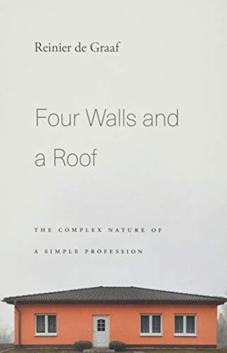 Four Walls and a Roof: The Complex Nature of a Simple Profession von Harvard University Press