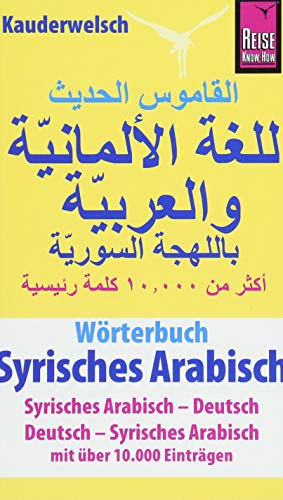 Wörterbuch Syrisches Arabisch (Syrisches Arabisch – Deutsch, Deutsch – Syrisches Arabisch): Reise Know-How Kauderwelsch-Wörterbuch von Reise Know-How Rump GmbH
