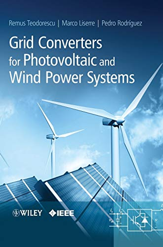 Grid Converters for Photovoltaic and Wind Power Systems (Wiley - IEEE) von Wiley-IEEE Press
