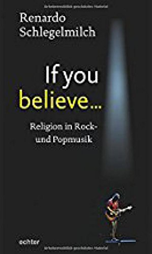 If you believe: Religion in Rock- und Popmusik von Echter