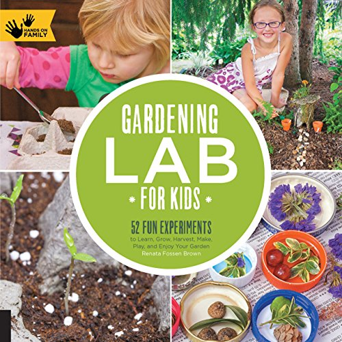 Gardening Lab for Kids (Hands On Family) von Quarry Books