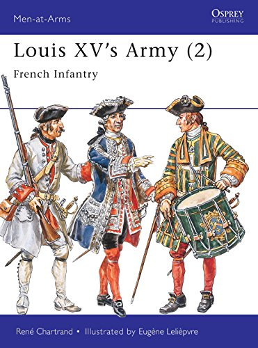 Louis XV's Army (2): French Infantry (Men-at-Arms, Band 302) von Osprey Publishing