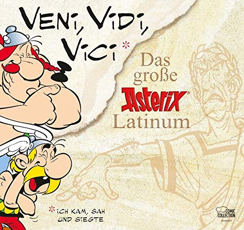 Veni, vidi, vici: Das große Asterix Latinum von Egmont Comic Collection