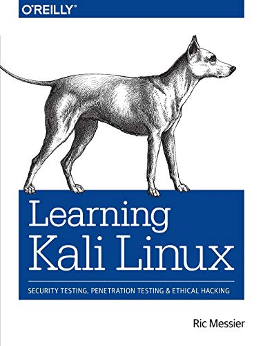 Learning Kali Linux: Security Testing, Penetration Testing & Ethical Hacking von O'Reilly UK Ltd.