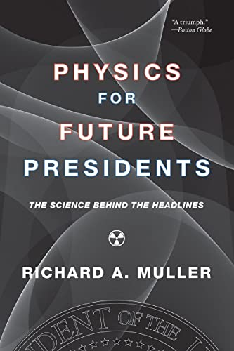 Muller, R: Physics for Future Presidents: The Science Behind the Headlines von W. W. Norton & Company