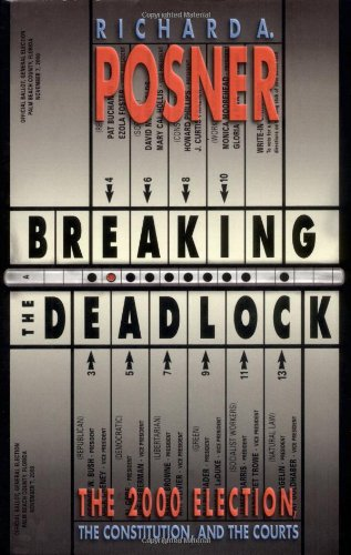 Breaking the Deadlock: The 2000 Election, the Constitution, and the Courts von Princeton Univ Pr