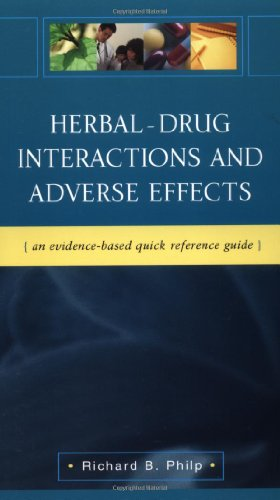 Herbal-Drug Interactions and Adverse Effects: An Evidence-Based Quick Reference Guide: An Evidence-Based Quick Reference Guide von Mcgraw Hill Medical